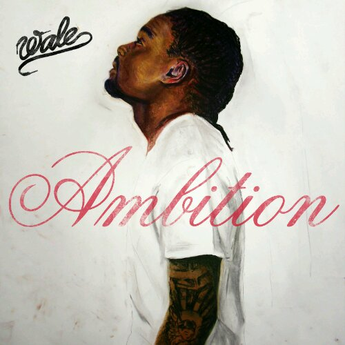 wale ambition New Music Video: Wale | Ambitious Girl.